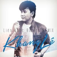 Liên Khúc Bolero Remix - Khang Lê