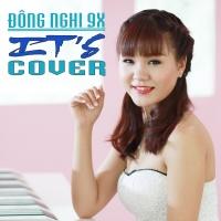 It's Cover - Đông Nghi 9x