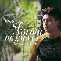 Sẽ Nói Dối Để Em Vui (Single) - Hồ Quang Hiếu