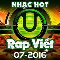 Nhạc Hot Rap Việt Tháng 07/2016 - Various Artists
