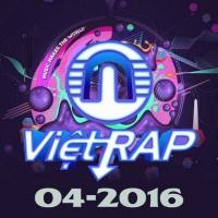 Nhạc Hot Rap Việt Tháng 04/2016 - Various Artists