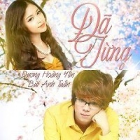 Đã Từng (Single) - Dương Hoàng Yến, Bùi Anh Tuấn