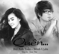 Quên (Single) - Bùi Anh Tuấn, Minh Uyên
