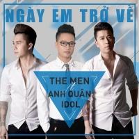 Ngày Em Trở Về (Single) - The Men, Anh Quân Idol
