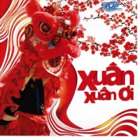 Xuân Xuân Ơi - Various Artists 1
