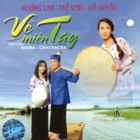 Về Miền Tây - Liên Khúc Rumba Chachacha - Various Artists 1
