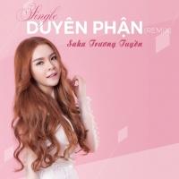 Duyên Phận (Remix) - Saka Trương Tuyền