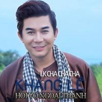 Liên Khúc Cha Cha Cha Hỏi Vợ Ngoại Thành (Single) - Khang Lê