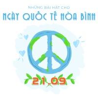 Những Bài Hát Cho Ngày Quốc Tế Hòa Bình - Various Artists