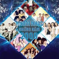 Nhóm Nhạc Những Năm 2000 - Various Artists