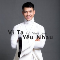 Vì Ta Yêu Nhau (Single) - Hà Nhật Linh
