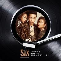 Six - Hoàng Thùy Linh