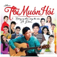 Tôi Muốn Hỏi - Võ Đảm, Various Artists