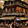 Em Ơi Hà Nội Phố (Tuyển Tập Không Lời) - Various Artists