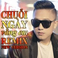 Chuỗi Ngày Vắng Em (Remix) - Châu Khải Phong