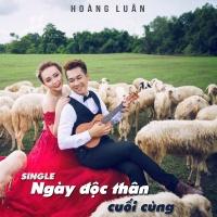 Ngày Độc Thân Cuối Cùng (Single) - Hoàng Luân