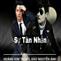 Sự Tàn Nhẫn (Single) - Đào Nguyễn Ánh, Hoàng Kim Trung