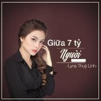Giữa 7 Tỷ Người (Single) - Lyna Thùy Linh