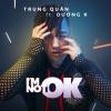 I'm Not OK (Single) - Trung Quân Idol