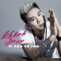 Vì Anh Vô Tâm (Single) - Khánh Đơn