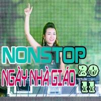 Nonstop Mừng Ngày Nhà Giáo Việt Nam 20/11 - Various Artists