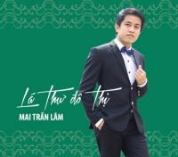 Lá Thư Đô Thị - Mai Trần Lâm
