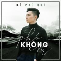 Phố Không Em (Single) - Đỗ Phú Quí
