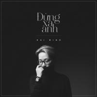 Đừng Xa Anh (Single) - Kai Đinh