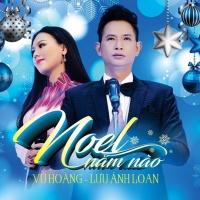 Noel Năm Nào - Lưu Ánh Loan, Vũ Hoàng