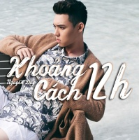 Khoảng Cách 12h (Single) - Nguyễn Duy Idol