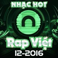 Nhạc Hot Rap Việt Tháng 12/2016 - Various Artists