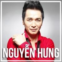 Những Bài Hát Hay Nhất Của Nguyễn Hưng - Nguyễn Hưng