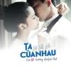 Ta Là Tất Cả Của Nhau (Single) - Tim, Trương Quỳnh Anh