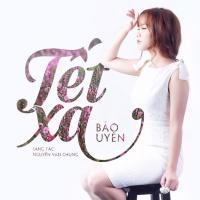Tết Xa (Single) - Bảo Uyên