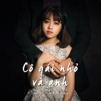 Cô Gái Nhỏ Và Anh (Single) - Phùng Khánh Linh