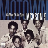 Children Of The Light - The Jackson 5 and The Jacksons