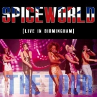 Spiceworld Tour Live From The NEC Arena In Birmingham 06 05 1998 - Spice Girls