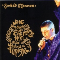 She Who Dwells In The Secret Place Of The Most High Shall Abide Under The Shadow Of The Almighty - Sinead O'Connor