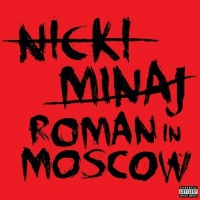 Roman In Moscow - Nicki Minaj