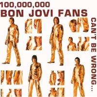 100 000 000 Bon Jovi Fans Can't Be Wrong CD4 - Bon Jovi