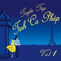 Tuyển Tập Tình Ca Pháp Hay Nhất (Vol.1) - Various Artists