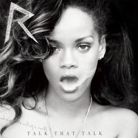 Talk That Talk (Deluxe Edition) - Rihanna