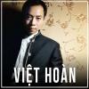 Những Bài Hát Hay Nhất Của Việt Hoàn - Việt Hoàn