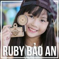 Những Bài Hát Hay Nhất Của Ruby Bảo An - Ruby Bảo An