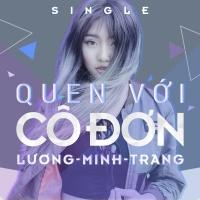 Quen Với Cô Đơn (Single) - Lương Minh Trang