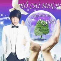 Hồ Chí Minh Đẹp Nhất Tên Người (Remix) - Peto
