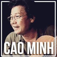 Những Bài Hát Hay Nhất Của Cao Minh - Cao Minh
