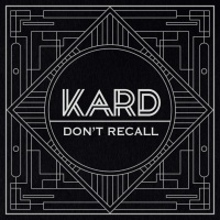 Don't Recall (Single) - K.A.R.D
