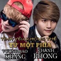 Tình Yêu Không Thể Từ Một Phía (Single) - Vương Bảo Khang, Khánh Phong