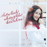 Trọn Tình Những Khi Bên Nhau (Single) - Minh Trang TaTa